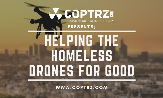 Helping The Homeless: Drones For Good